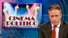 Cinema Politico - 02/26/2007 - Video Clip | The Daily Show with Jon Stewart