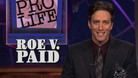 Headlines - Roe v. Paid - 02/03/1999 - Video Clip | The Daily Show with Jon Stewart