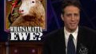 This Just In - Whatsamatta Ewe - 05/27/1999 - Video Clip | The Daily Show with Jon Stewart