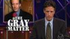 This Just In - The Gray Matter - 10/27/1999 - Video Clip | The Daily Show with Jon Stewart