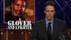 Headlines - A Glover and a Fighter - 11/04/1999 - Video Clip | The Daily Show with Jon Stewart