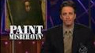 Headlines - Paint Misbehavin\' - 11/16/1999 - Video Clip | The Daily Show with Jon Stewart