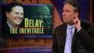 Headlines - Delay: The Inevitable - 04/04/2006 - Video Clip | The Daily Show with Jon Stewart