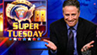 Super Tuesday - 02/05/2008 - Video Clip | The Daily Show with Jon Stewart