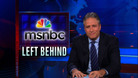MSNBC Left Behind - 10/11/2010 - Video Clip | The Daily Show with Jon Stewart